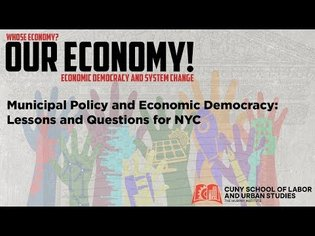Municipal Policy and Economic Democracy: Lessons and Questions For New York City