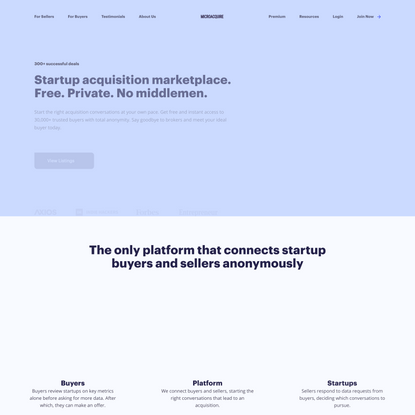 MicroAcquire - Startup acquisition marketplace. Free. Private. No middlemen.