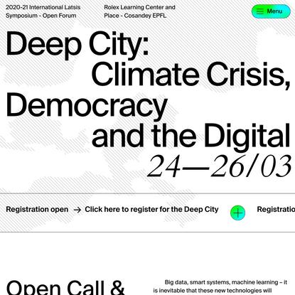 Deep City: Climate Crisis, Democracy and the Digital| Symposium Latsis EPFL 2020