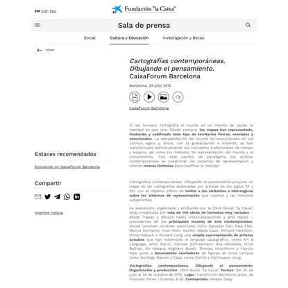 """Cartografías contemporáneas. Dibujando el pensamiento. CaixaForum Barcelona - Fundación """"la Caixa"""""""