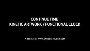 Continue Time - kinetic artwork / functional clock