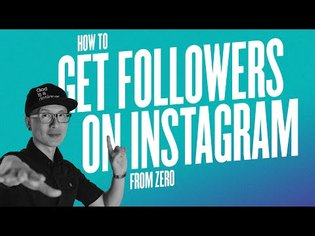 How To Get Followers on Instagram When Starting From Zero