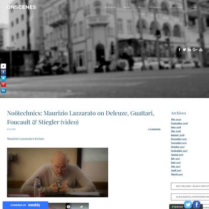 Noötechnics: Maurizio Lazzarato on Deleuze, Guattari, Foucault & Stiegler (video)