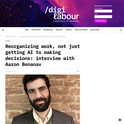 Reorganizing work, not just getting AI to making decisions: interview with Aaron Benanav