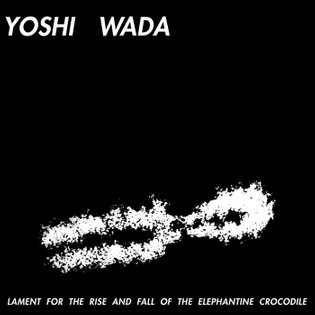 Lament for the Rise and Fall of the Elephantine Crocodile, by Yoshi Wada