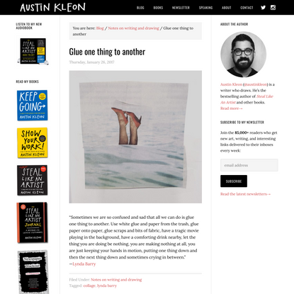Glue one thing to another - Austin Kleon