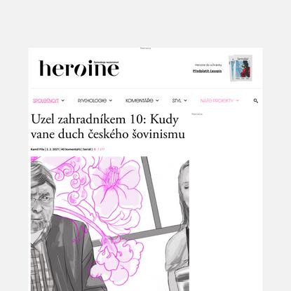 Uzel zahradníkem 10: Kudy vane duch českého šovinismu
