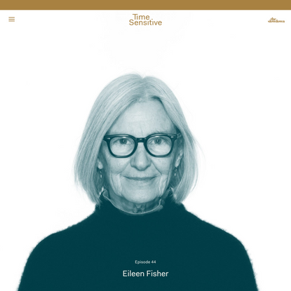 Eileen Fisher on the Allure of Timeless Clothing - Time Sensitive