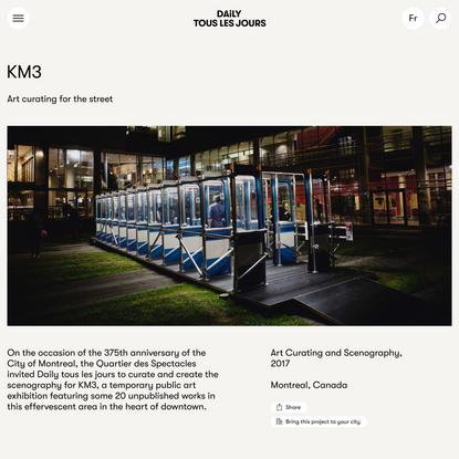 KM3 | Daily tous les jours