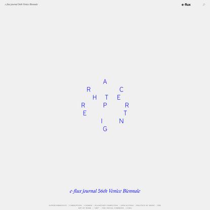 e-flux journal 56th Venice Biennale — SUPERCOMMUNITY – The Vectoralist Class