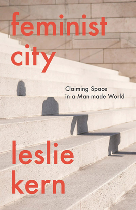 Feminist City (Leslie Kern)