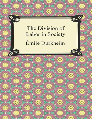 durkheim_-emile-the-division-of-labor-in-society-digireads.com-_2013_.pdf