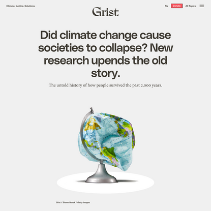 Did climate change cause societies to collapse? New research upends the old story.