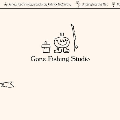Gone Fishing Studio