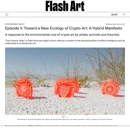 Episode V. Toward a New Ecology of Crypto Art: A Hybrid Manifesto     Flash Art
