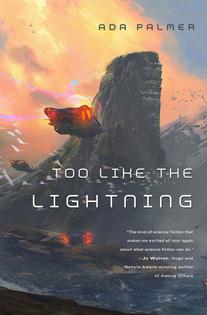 Too Like the Lightning - Ada Palmer
