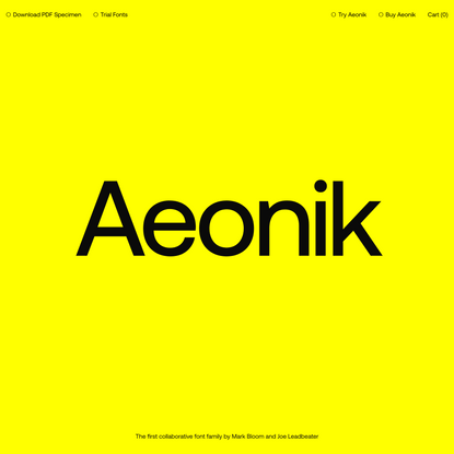 Aeonik — The first collaborative font family by Mark Bloom and Joe Leadbeater