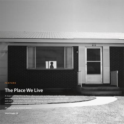 The Place We Live - Photographs by Robert Adams | LensCulture