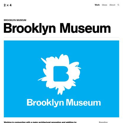 Brooklyn Museum — 2x4