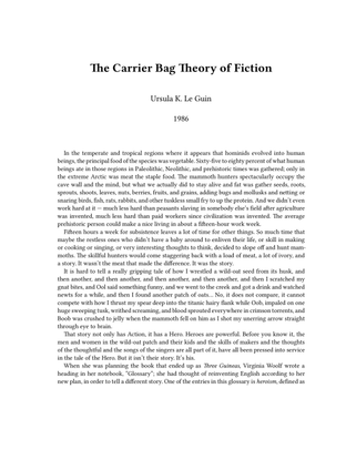 The Carrier Bag Theory of Fiction - Ursula K. Le Guin