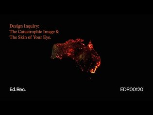 Design Inquiry: The Catastrophic Image & The Skin of Your Eye