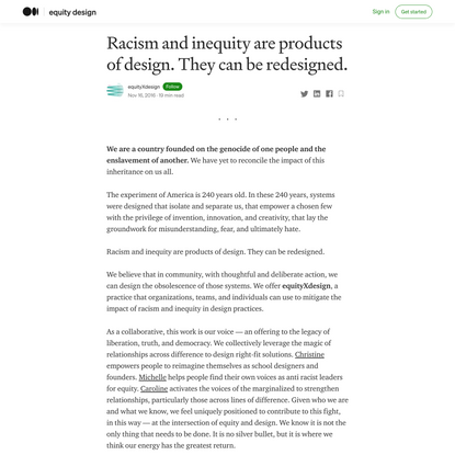 Racism and inequity are products of design. They can be redesigned.