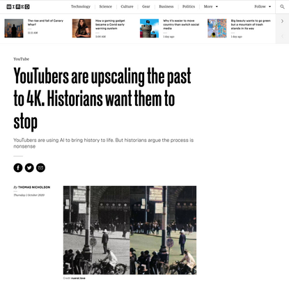 YouTubers are upscaling the past to 4K. Historians want them to stop | WIRED UK