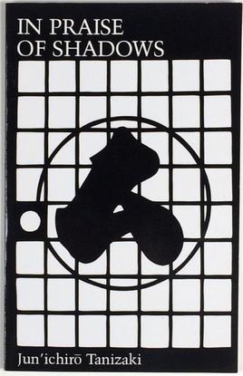 READ: In Praise of Shadows, Junichiro Tanizaki