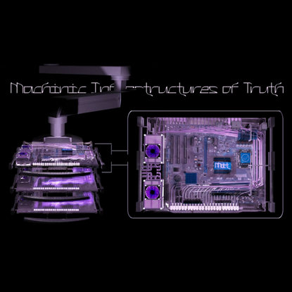 Machinic Infrastructures of Truth