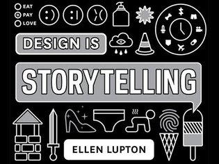 ELLEN LUPTON: Design is Storytelling