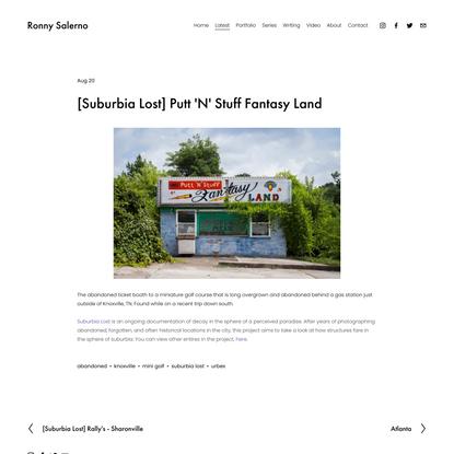 [Suburbia Lost] Putt 'N' Stuff Fantasy Land — Ronny Salerno