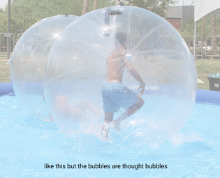 thought bubble hamster ball kind of setup
