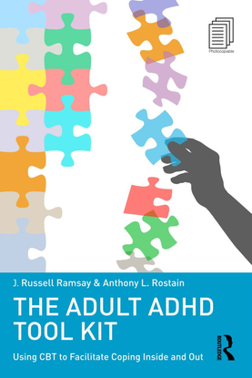 The Adult ADHD Tool Kit - J. Russell Ramsay & Anthony l. Rostain