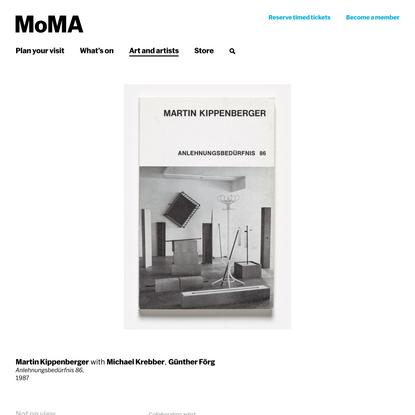 Martin Kippenberger, Michael Krebber, Günther Förg. Anlehnungsbedürfnis 86,. 1987 | MoMA