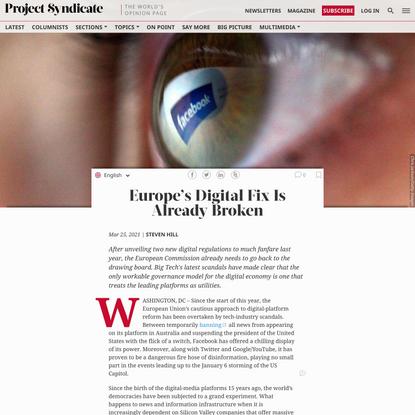 Europe's Digital Fix Is Already Broken | by Steven Hill - Project Syndicate