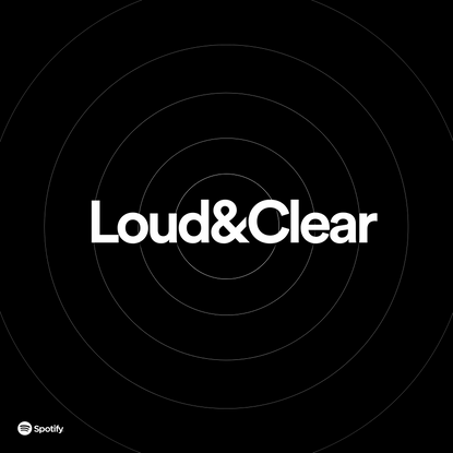 Loud and Clear by Spotify