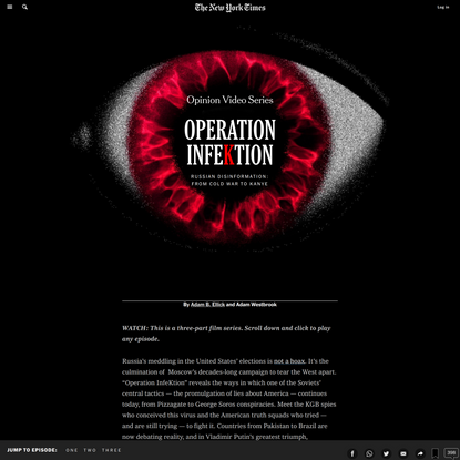 Opinion | Operation Infektion: A three-part video series on Russian disinformation (Published 2018)