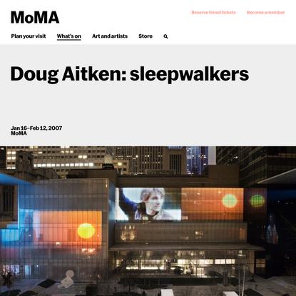Doug Aitken: sleepwalkers | MoMA