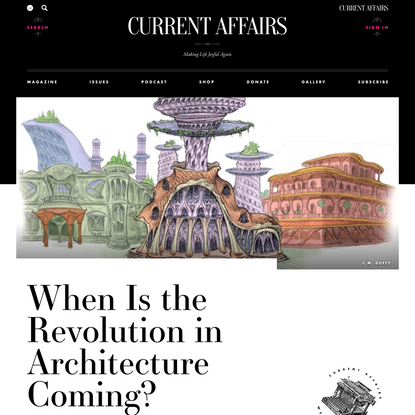 When Is the Revolution in Architecture Coming? ❧ Current Affairs