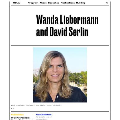 Wanda Liebermann and David Serlin - Carpenter Center For Visual Arts