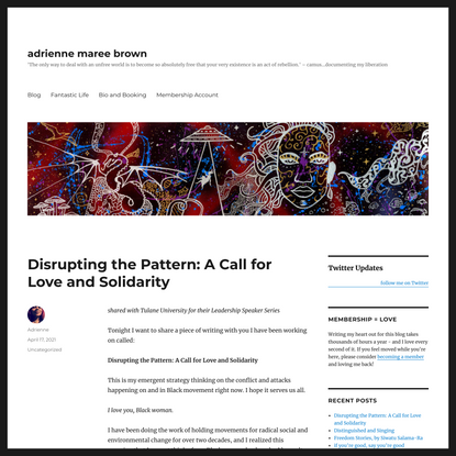 Disrupting the Pattern: A Call for Love and Solidarity – adrienne maree brown