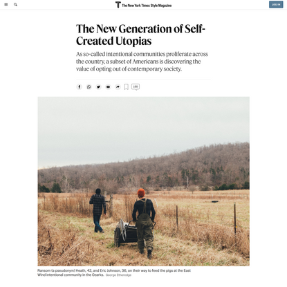 The New Generation of Self-Created Utopias - The New York Times