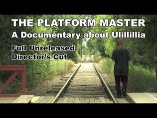 The Platform Master - Ulillillia Documentary - Full Unreleased Director's Cut (2012)