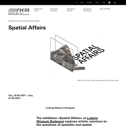 Spatial Affairs   29.04.2021 (All day) to 27.06.2021 (All day)   ZKM