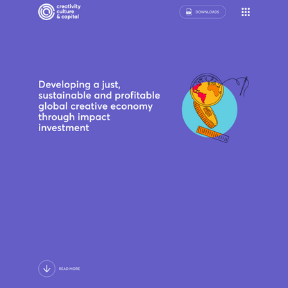 Developing a just, sustainable and profitable global creative economy through impact investment - Creativity, culture & capital