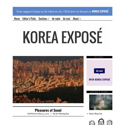 Pleasures of Seoul | KOREA EXPOSÉ