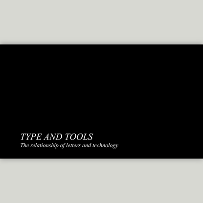 Type and Tools