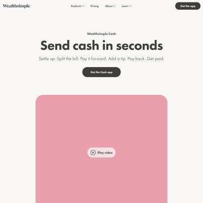 Wealthsimple Cash: Send cash in seconds