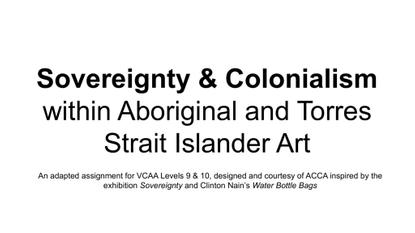 Sovereignty & Colonialism within Aboriginal & Torres Strait Islander Art