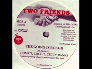 Home T., Cocoa Tea, Cutty Ranks - The Going Is Rough (A Capella)
